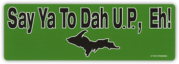 Say Ya to Dah U.P., Eh